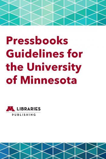 Cover image for Pressbooks Guidelines for the University of Minnesota